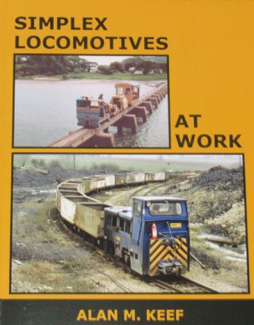 Simplex Locomotives at Work, by Alan M. Keef